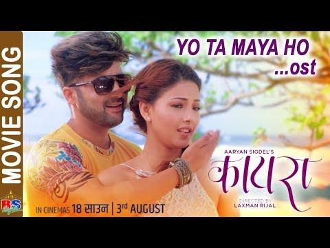YO TA MAYA HO | New Nepali Movie Song-2018 | KAIRA | Aaryan Sigdel | Samragyee RL Shah| Laxman Rijal