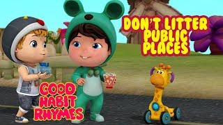 Don't Litter - Keep the public places clean Good Habit Songs & Rhymes for Children | Infobells