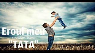 "VEVQ feat. SCC Junior 13 - Eroul meu ""TATA"""