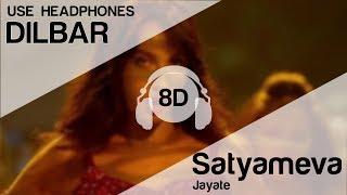 DILBAR 8D Audio Song 🎧 - Satyameva Jayate ( John Abraham | Nora Fatehi | Tanishk B | Neha Kakkar)