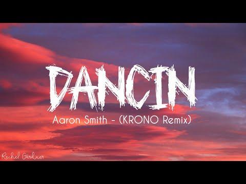 Aaron Smith – Dancin (KRONO Remix) – Lyrics