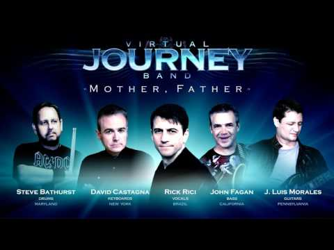 JOURNEY - Mother, Father (Virtual Journey Band)
