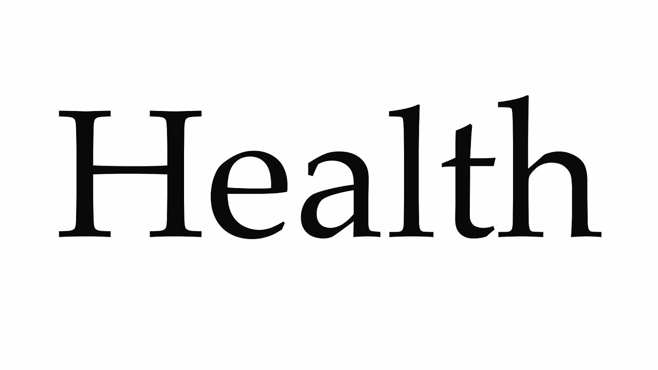 How to Pronounce Health