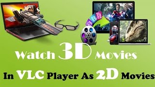 How To Watch 3D Movies On PC - How To Play 3D Movies As 2D In VLC Media Player | Double Screen Fix |