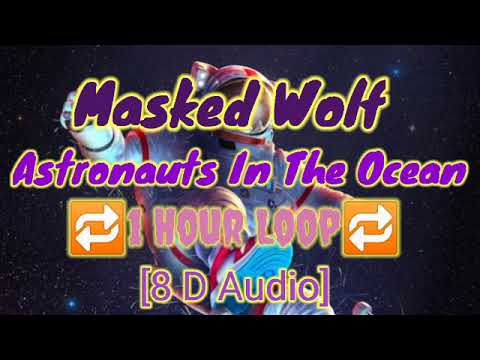 masked wolf astronaut in the ocean 8d bassboosted 1 hour