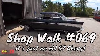 Creative Rods Shop Walk #069 - Its Just a 57 Chevy?