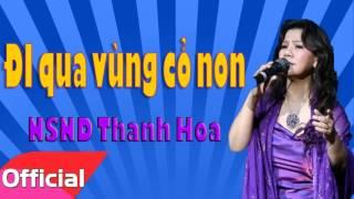 Đi Qua Vùng Cỏ Non - NSND Thanh Hoa [Official Audio]