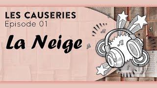 Les Causeries - La Neige