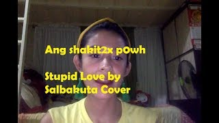 """We Feel You Sis"" Stupid Love Salbakuta Cover Mp3"