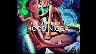 BlackBarbie Melie - Hood Nigga