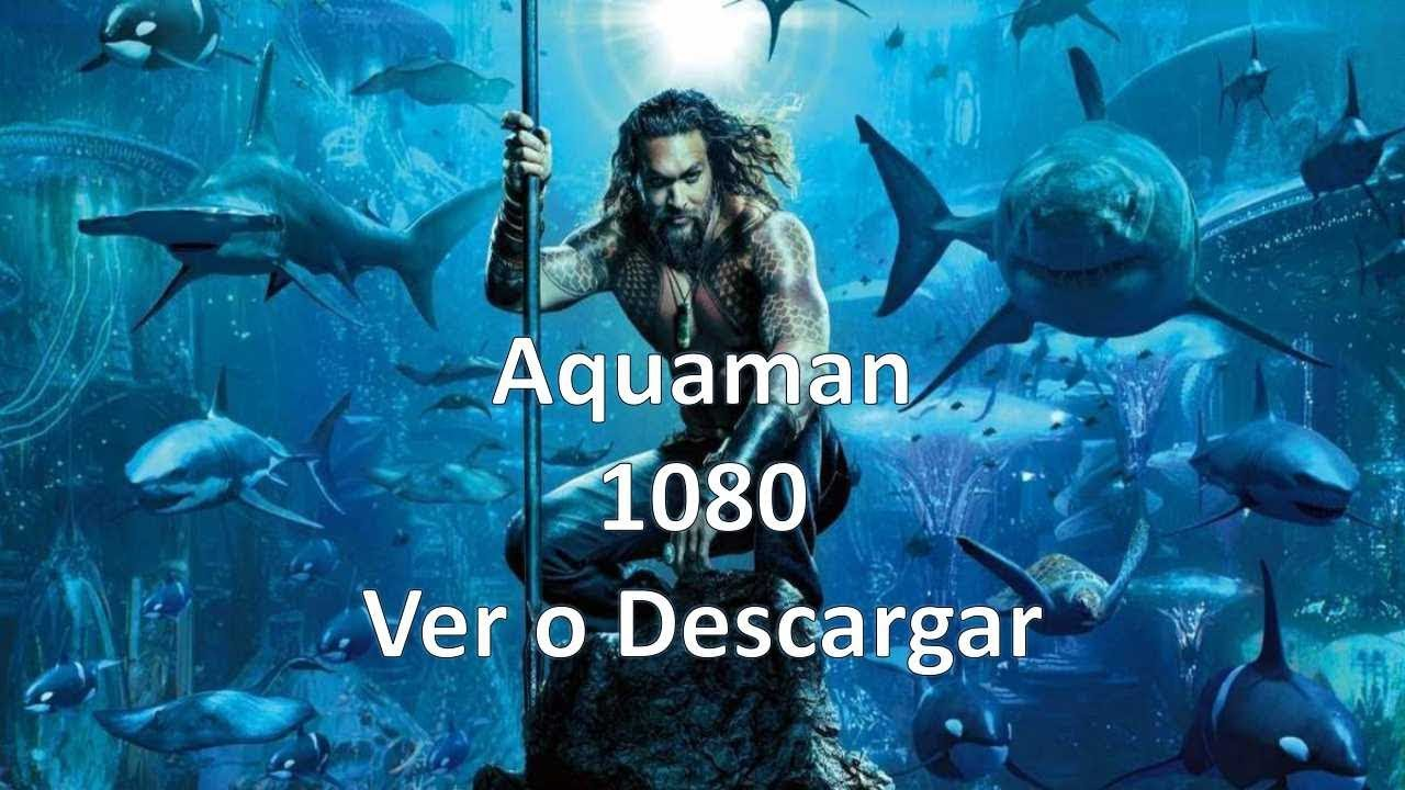 Aquaman Pelicula Completa Hd 1080 05 03 2019 Youtube