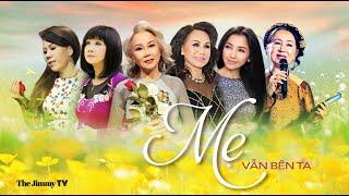 Mẹ Vẫn Bên Ta (Full Program) | Thanh Tuyền, Ngọc Minh, Thái Hiền, Diễm Liên, Mai Thiên Vân, Hồng Vân