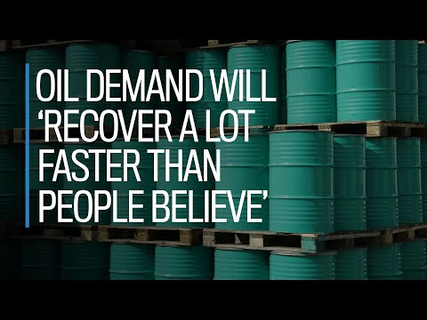 Oil demand will 'recover a lot faster than people believe': Eric Nuttall
