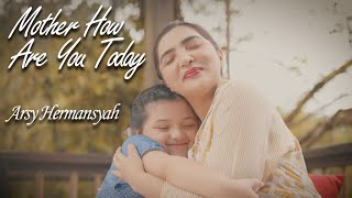 MOTHER HOW ARE YOU TODAY (MAYWOOD) - COVER BY ARSY HERMANSYAH