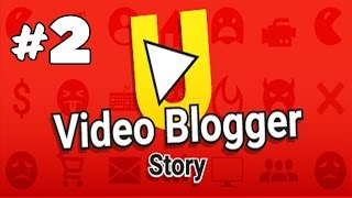 Video Blogger Story - ЗАРАБОТОК С КАНАЛА!