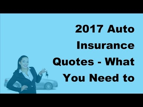 2017 Auto Insurance Quotes  |  What You Need to Get an Insurance Quote