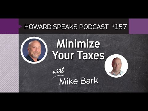 157 Minimize Your Taxes with Mike Bark : Dentistry Uncensored with Howard Farran