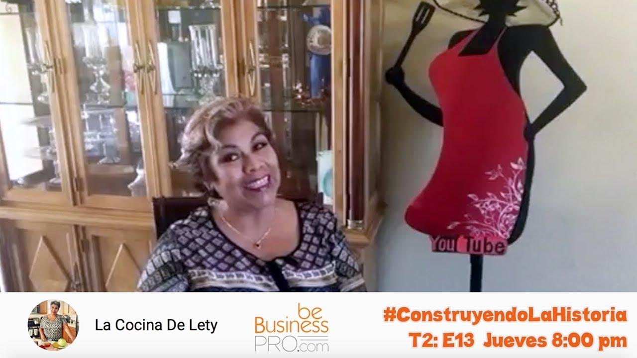Lety De La Cocina De Lety En Be Business Construyendolahistoria Youtube