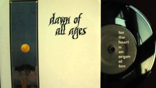 Dawn of all Ages - For the Heart is an Organ of Fire