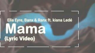 Gambar cover Ella Eyre, Banx & Ranx - Mama ft. kiana Ledé (Lyric Video)