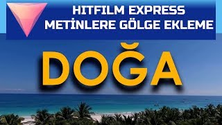 HitFilm Express - Metinlere Gölge Ekleme