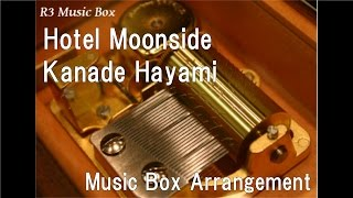 "Hotel Moonside/Kanade Hayami [Music Box] (Game ""The Idolmaster Cinderella Girls"" Character Song)"