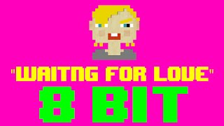 Waiting for Love (8 Bit Remix Cover Version) [Tribute to Avici…