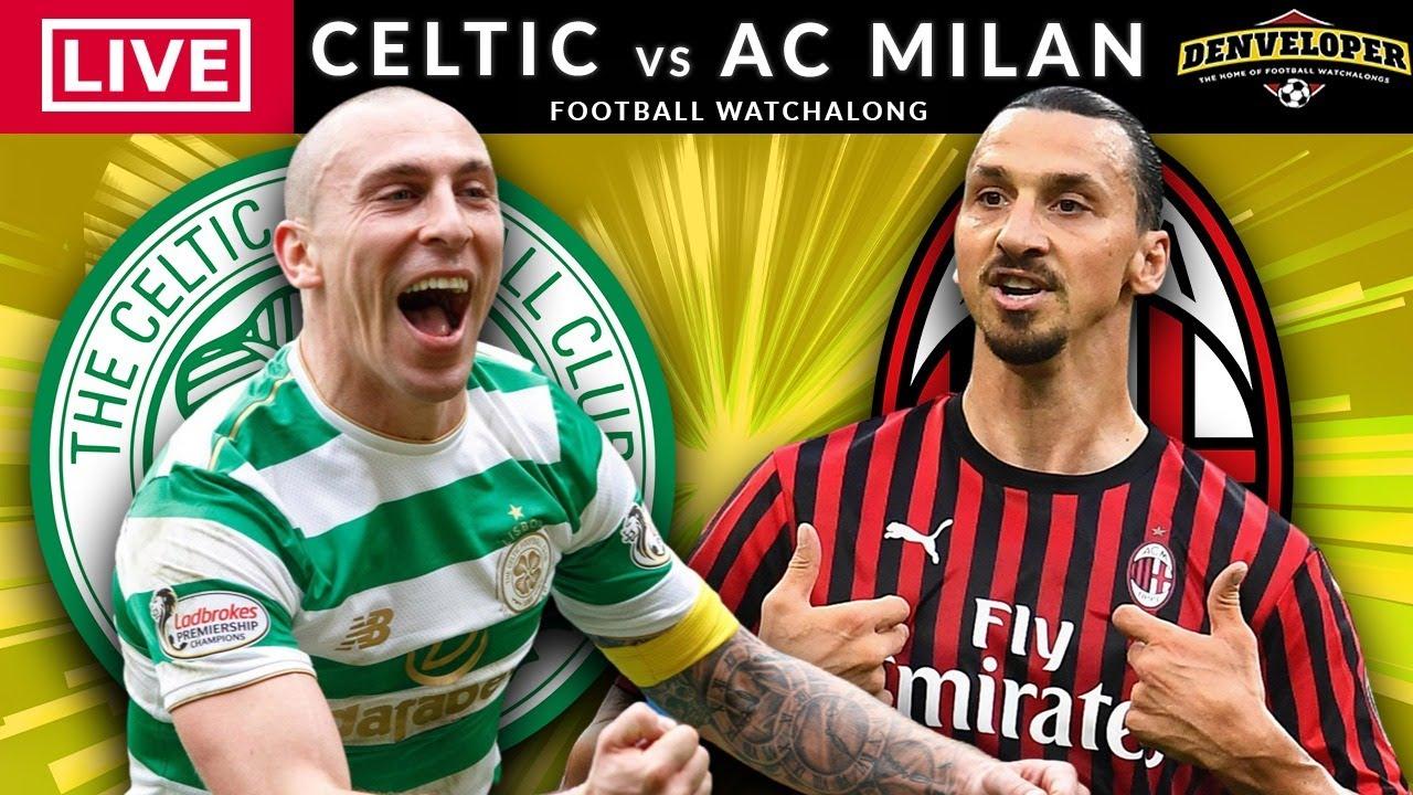 Celtic Vs Ac Milan Live Streaming Europa League Football Watchalong Youtube