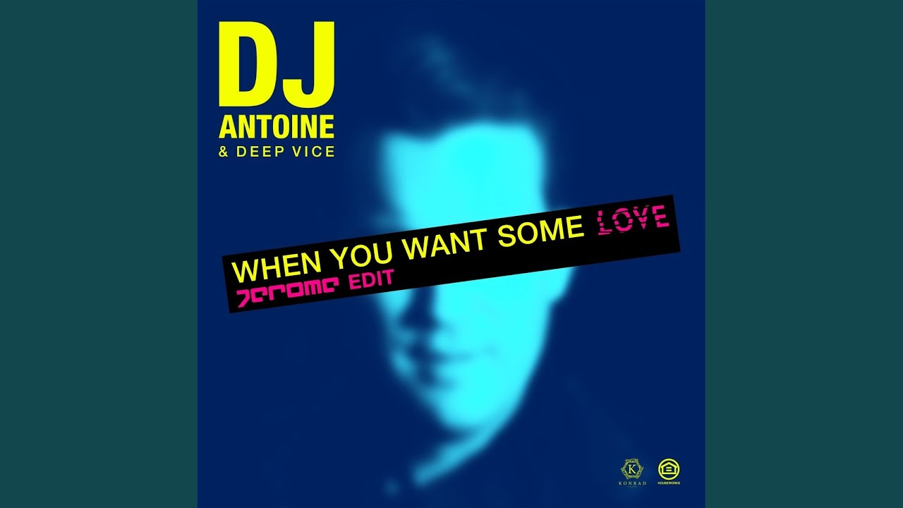 When You Want Some Love (Jerome Edit)