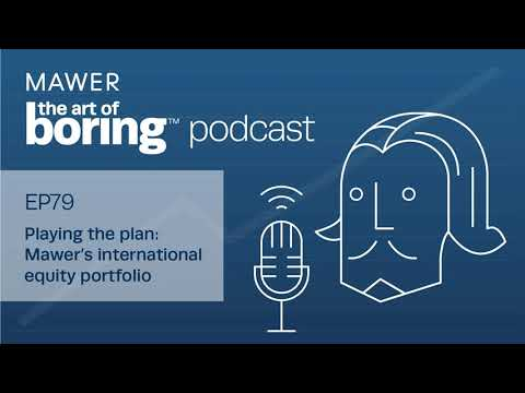 Playing the plan: Mawer's international equity portfolio   EP79