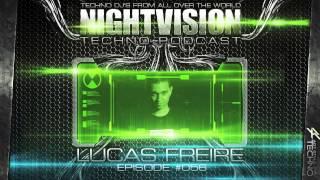 Lucas Freire aka DJ Lukas [BRA] - NightVision Techno PODCAST 56 pt3