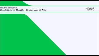 Saint Etienne - Cool Kids of Death [Underworld Mix] YouTube Videos