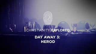 Christianity Explored Episode 9 | Herod