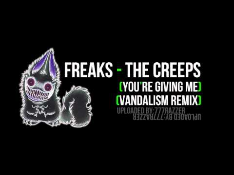 Freaks - The Creeps (You're giving me) (Vandalism remix)