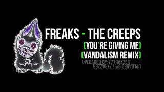 Freaks - The Creeps (You