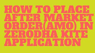 How to place After Market Order(AMO) in Zerodha Kite Application