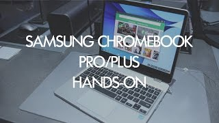 Hands-on: Samsung Chromebook Pro/Plus