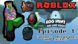 Roblox 2017 Egg Hunt (PART 1) Cannons, Airplanes, and Lasers