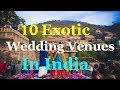 10 Exotic Wedding Destinations In India