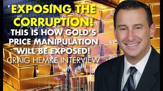EXPOSING THE CORRUPTION! This Is How Gold's Price Manipulation Will Be Exposed! C. Hemke Interview