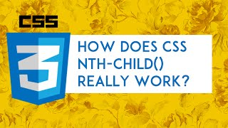 How does CSS nth-child() really work?