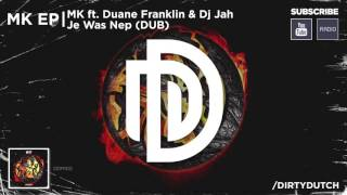 17. MK ft. Duane Franklin & DJ Jah - Je was Nep (Dub)