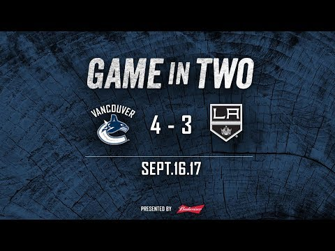 Canucks vs. Kings Game In Two (Sept. 16, 2017)