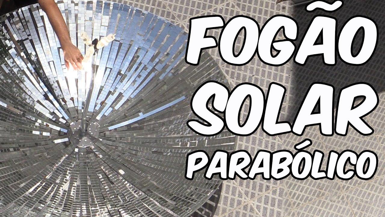 Fogão solar parabólico (EXPERIÊNCIA de FÍSICA)
