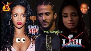 Rihanna Turns Down Superbowl for Colin Kaepernick, His Girlfriend REACTS ❌????????