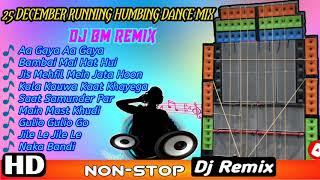 25 DECEMBER RUNNING HUMBING DANCE MIX || DJ BM REMIX 2020