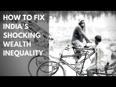 How to Fix India's Shocking Wealth Inequality