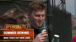 Sports Lite Summer Rewind: Mike Tries Out New Jobs