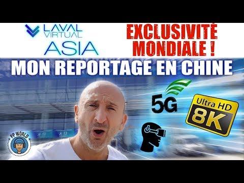 Mon reportage en CHINE sur le salon Laval Virtual ASIA ! (VR, 5G, 8K)