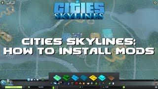 How to install mods in Cities: Skylines